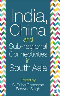 Cover India, China and Sub-regional Connectivities in South Asia