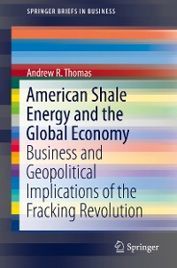 Cover American Shale Energy and the Global Economy
