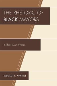 Cover The Rhetoric of Black Mayors