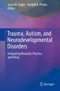 Cover Trauma, Autism, and Neurodevelopmental Disorders