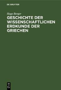 Cover Geschichte der wissenschaftlichen Erdkunde der Griechen