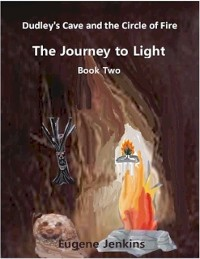 Cover Dudley's Cave and the Circle of Fire: Journey to Light Book Two