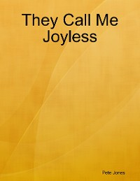 Cover They Call Me Joyless