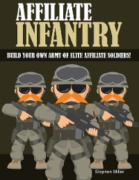 Cover Affiliate Infantry: Build Your Own Army of Elite Affiliate Soldiers