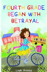 Cover Fourth Grade Began with Betrayal