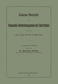 Cover Jahres-Bericht des Chemischen Untersuchungsamtes der Stadt Breslau fur die Zeit vom 1. April 1897 bis 31. Marz 1898