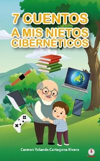 Cover 7 cuentos a mis nietos cibernéticos