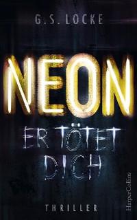 Cover NEON - Er tötet dich
