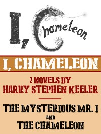 "Cover I, Chameleon (""The Mysterious Mr. I"" and ""The Chameleon"")"