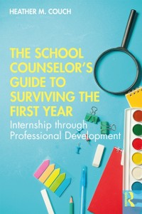 Cover School Counselor's Guide to Surviving the First Year