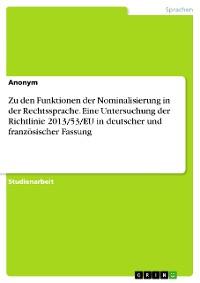 Cover Zu den Funktionen der Nominalisierung in der Rechtssprache. Eine Untersuchung der Richtlinie 2013/53/EU in deutscher und französischer Fassung