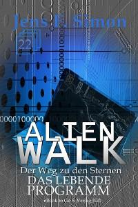 Cover Das lebende Programm (ALienWalk 22)
