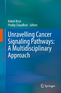 Cover Unravelling Cancer Signaling Pathways: A Multidisciplinary Approach