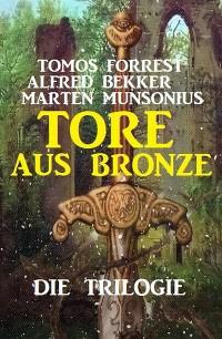 Cover Tore aus Bronze – Die Trilogie