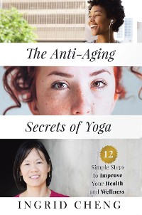 Cover The Anti-Aging Secrets of Yoga