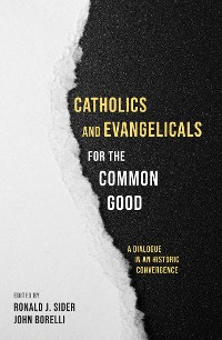 Cover Catholics and Evangelicals for the Common Good