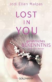 Cover Lost in you. Gefährliches Bekenntnis