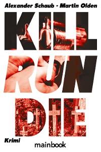 Cover Kill Run Die