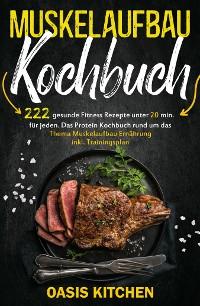 Cover Muskelaufbau Kochbuch: 222 gesunde Fitness Rezepte unter 20 min. für jeden