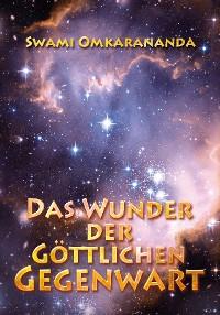 Cover Das Wunder der göttlichen Gegenwart