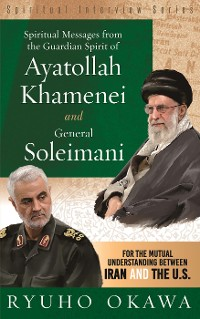 Cover Spiritual Messages from the Guardian Spirit of Ayatollah Khamenei and General Soleimani