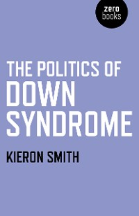 Cover The Politics of Down Syndrome