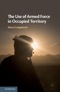 Cover Use of Armed Force in Occupied Territory