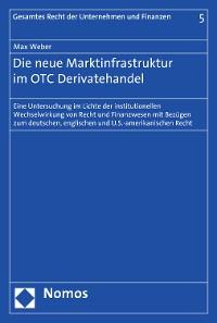 Cover Die neue Marktinfrastruktur im OTC Derivatehandel