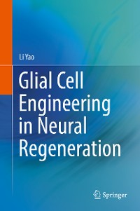 Cover Glial Cell Engineering in Neural Regeneration