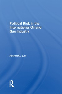 Cover Political Risk In The International Oil And Gas Industry