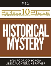 "Cover Perfect 10 Historical Mystery Plots #15-9 ""RODRIGO BORGIA - LIKE DAUGHTER LIKE FATHER"""