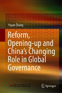 Cover Reform, Opening-up and China's Changing Role in Global Governance