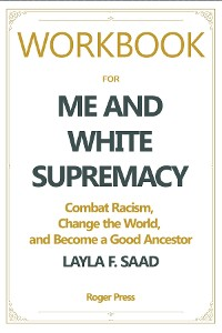 Cover Workbook For Me and White Supremacy