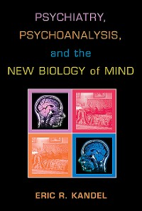 Cover Psychiatry, Psychoanalysis, and the New Biology of Mind