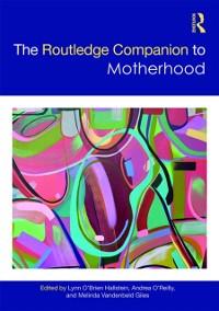 Cover Routledge Companion to Motherhood