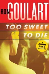 Cover Too Sweet to Die