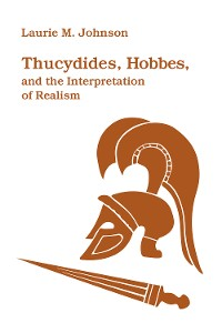 Cover Thucydides, Hobbes, and the Interpretation of Realism