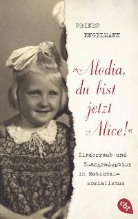 "Cover ""Alodia, du bist jetzt Alice!"""