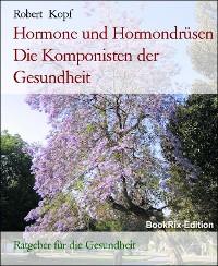 Cover Hormone und Hormondrüsen Die Komponisten der Gesundheit