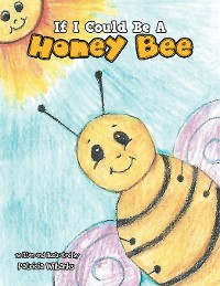 Cover If I Could Be a Honey Bee