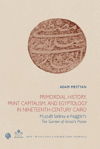 Cover Primordial History, Print Capitalism, and Egyptology in Nineteenth-Century Cairo