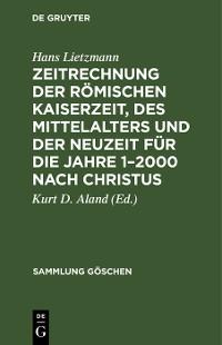 Cover Zeitrechnung der römischen Kaiserzeit, des Mittelalters und der Neuzeit für die Jahre 1–2000 nach Christus