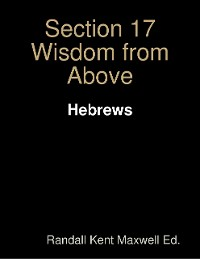 Cover Section 17 Wisdom from Above: Hebrews