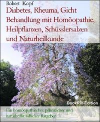 Cover Diabetes, Rheuma, Gicht Behandlung mit Homöopathie, Heilpflanzen, Schüsslersalzen und Naturheilkunde