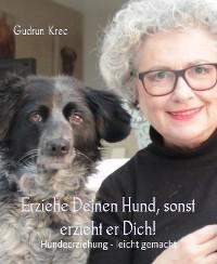 Cover Erziehe Deinen Hund - sonst erzieht er Dich!