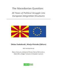 Cover The Macedonian Question:20 Years of Political Struggle into European Integration Structures.
