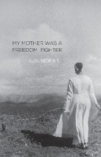 Cover My Mother Was a Freedom Fighter