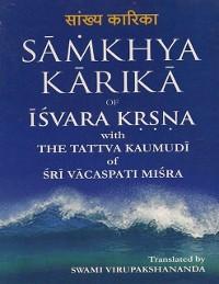 Cover Samkhya Karika of Isvara Krsna With the Tattva Kaumudi of Sri Vacaspati Misra