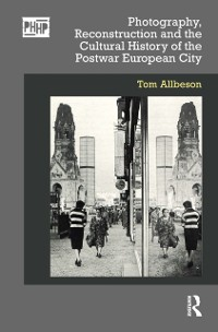 Cover Photography, Reconstruction and the Cultural History of the Postwar European City