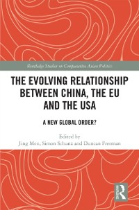 Cover Evolving Relationship between China, the EU and the USA